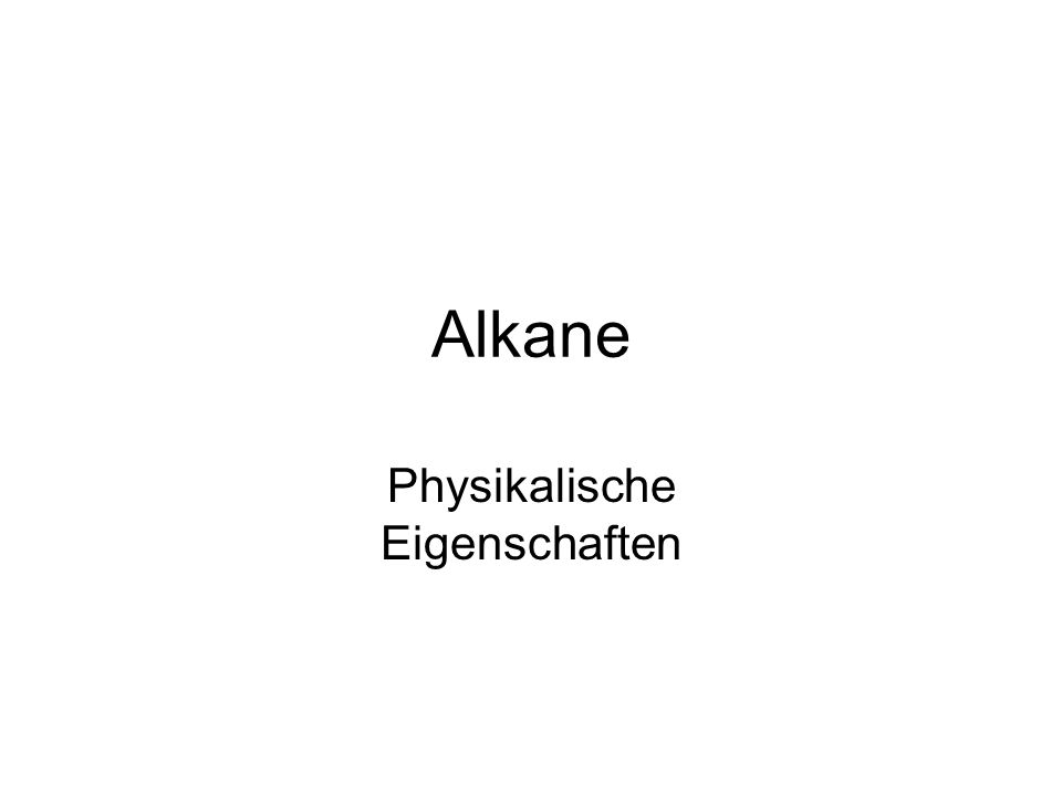 Alkane Physikalische Eigenschaften