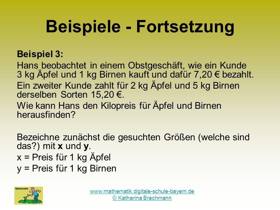 www.mathematik.digitale-schule-bayern.de © Katharina Brachmann Beispiele - Fortsetzung Welche beiden Bedingungen (Gleichungen) kann man aus der Angabe aufstellen.