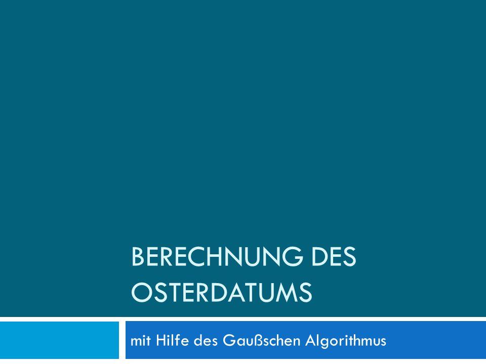 BERECHNUNG DES OSTERDATUMS mit Hilfe des Gaußschen Algorithmus