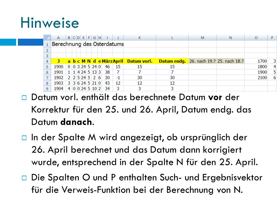 Hinweise Datum vorl. enthält das berechnete Datum vor der Korrektur für den 25. und 26. April, Datum endg. das Datum danach. In der Spalte M wird ange