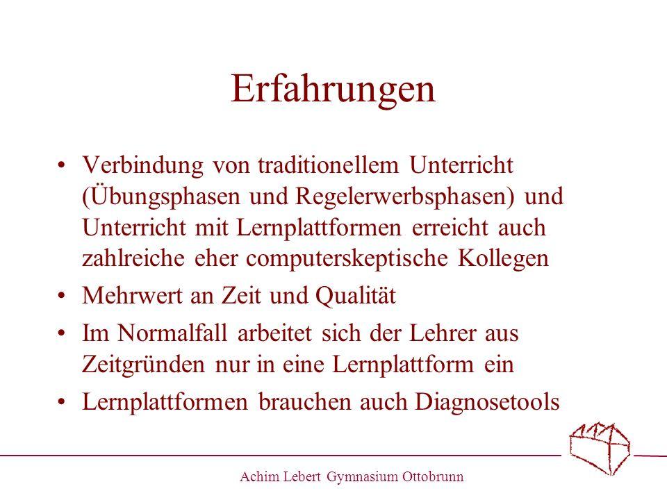 Achim Lebert Gymnasium Ottobrunn Erfahrungen Verbindung von traditionellem Unterricht (Übungsphasen und Regelerwerbsphasen) und Unterricht mit Lernpla