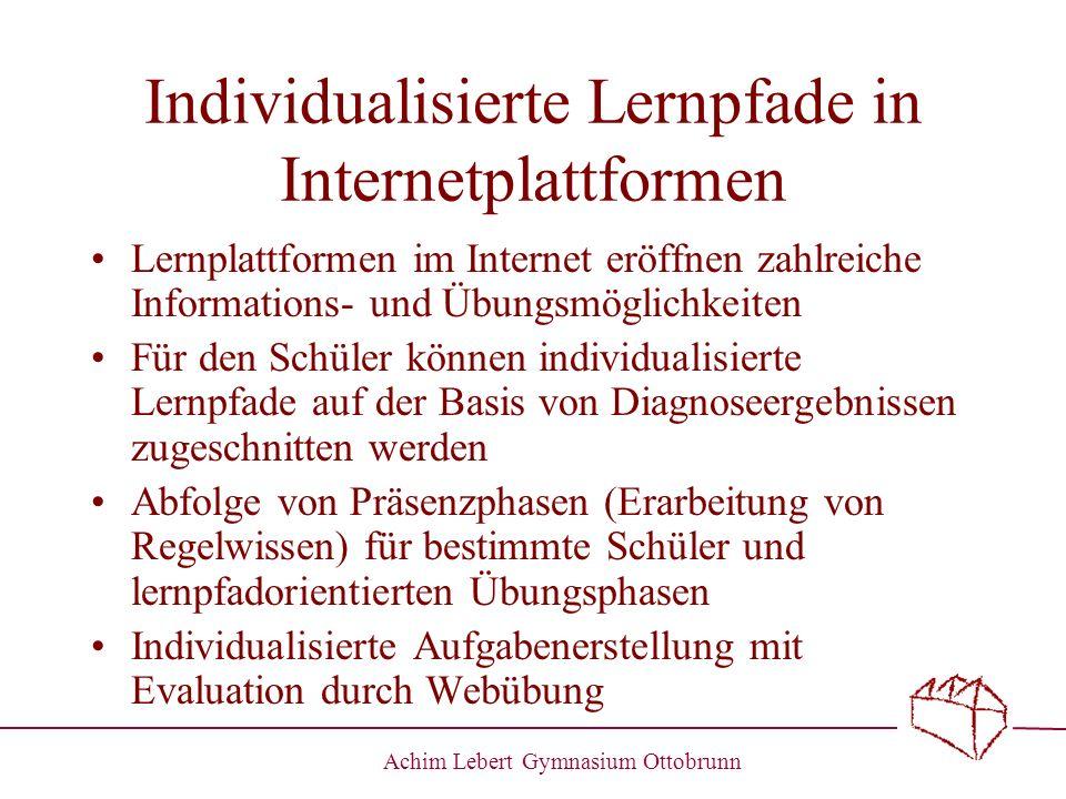 Individualisierte Lernpfade in Internetplattformen Lernplattformen im Internet eröffnen zahlreiche Informations- und Übungsmöglichkeiten Für den Schül