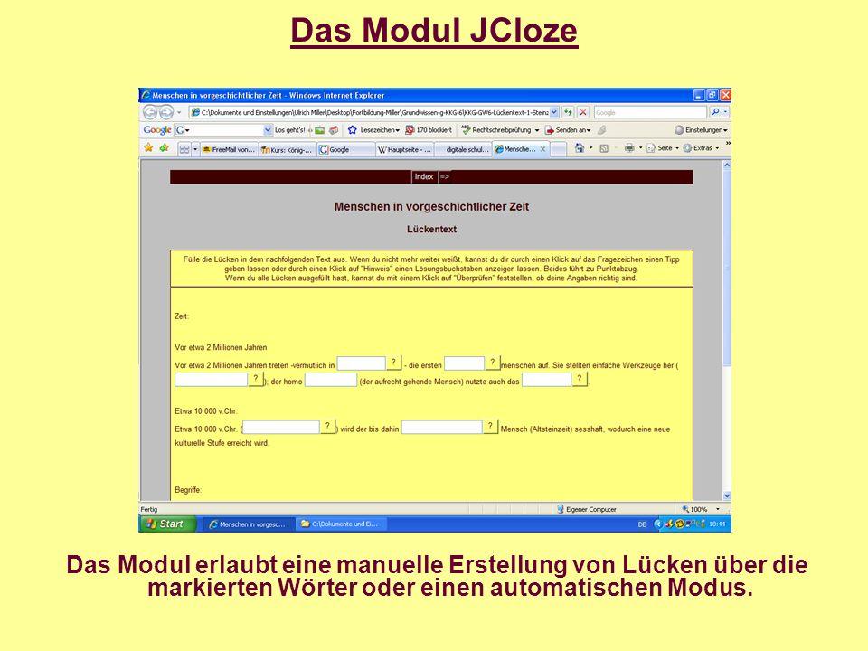 Das Modul JCloze Das Modul erlaubt eine manuelle Erstellung von Lücken über die markierten Wörter oder einen automatischen Modus.