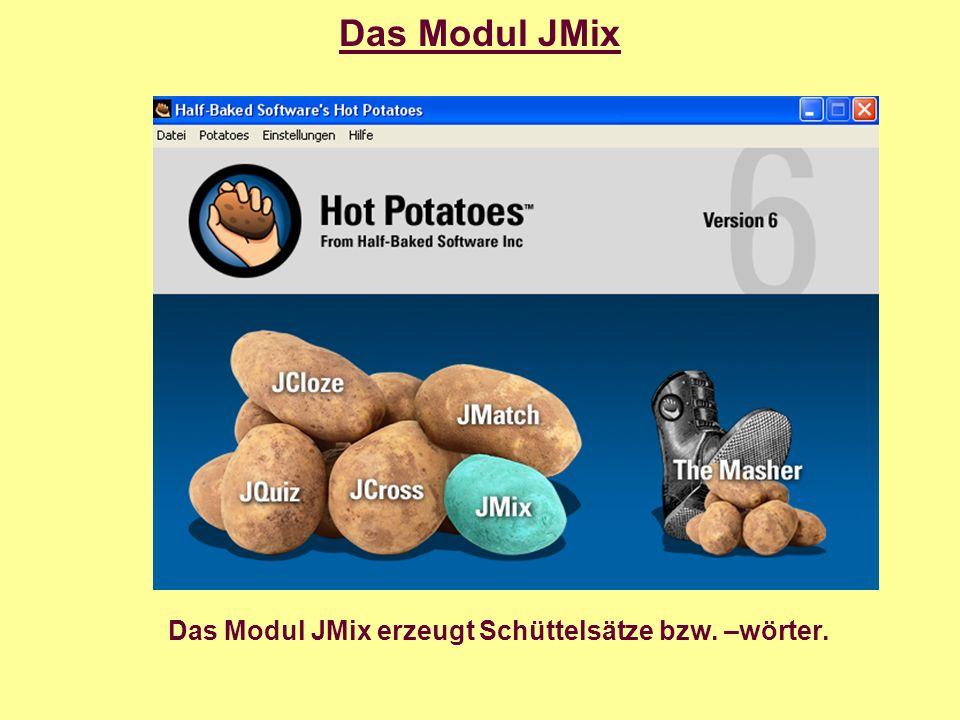 Das Modul JMix Das Modul JMix erzeugt Schüttelsätze bzw. –wörter.