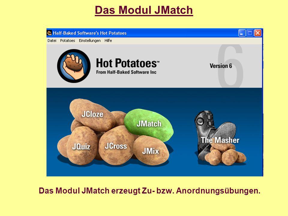 Das Modul JMatch Eine geordnete Liste auf der linken Seite (Text oder Bilder) wird einer gemischten Liste auf der rechten Seite gegenüber gestellt.