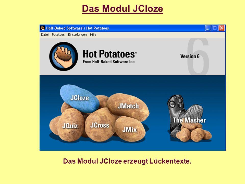 Das Modul JCloze Es können beliebig viele richtige Antworten für jede Lücke vorgegeben werden.