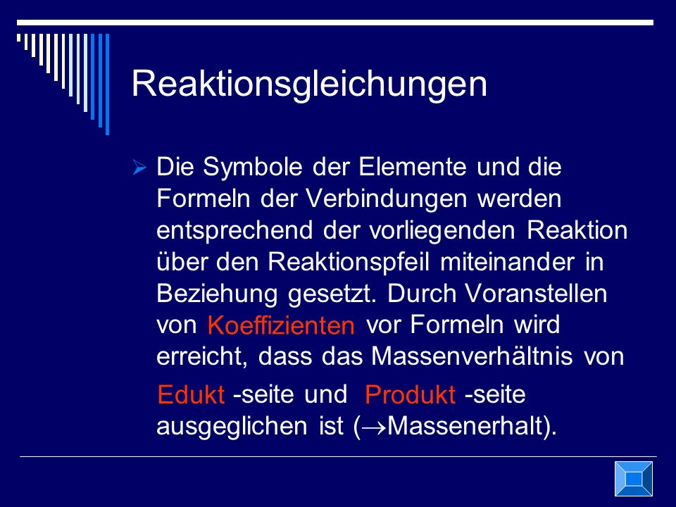 Die Symbole der Elemente und die Formeln der Verbindungen werden entsprechend der vorliegenden Reaktion über den Reaktionspfeil miteinander in Beziehu