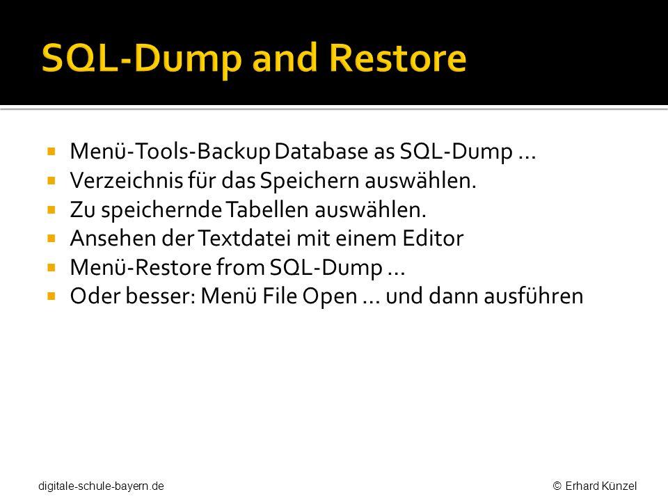 Menü-Tools-Backup Database as SQL-Dump … Verzeichnis für das Speichern auswählen. Zu speichernde Tabellen auswählen. Ansehen der Textdatei mit einem E