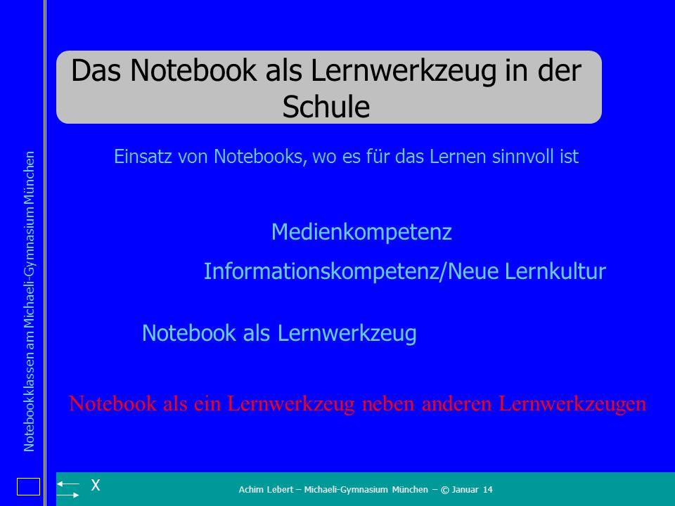 Achim Lebert – Michaeli-Gymnasium München – © Januar 14 Notebookklassen am Michaeli-Gymnasium München X Das Notebook als Lernwerkzeug in der Schule Ei