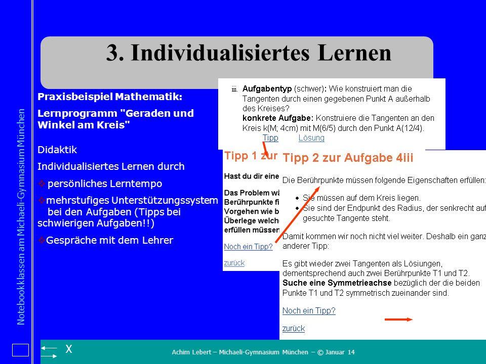 Achim Lebert – Michaeli-Gymnasium München – © Januar 14 Notebookklassen am Michaeli-Gymnasium München X Praxisbeispiel Mathematik: Lernprogramm