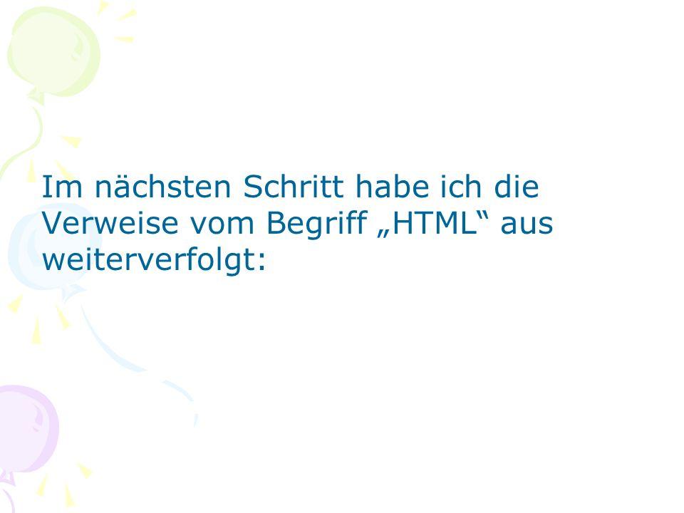 Im nächsten Schritt habe ich die Verweise vom Begriff HTML aus weiterverfolgt: