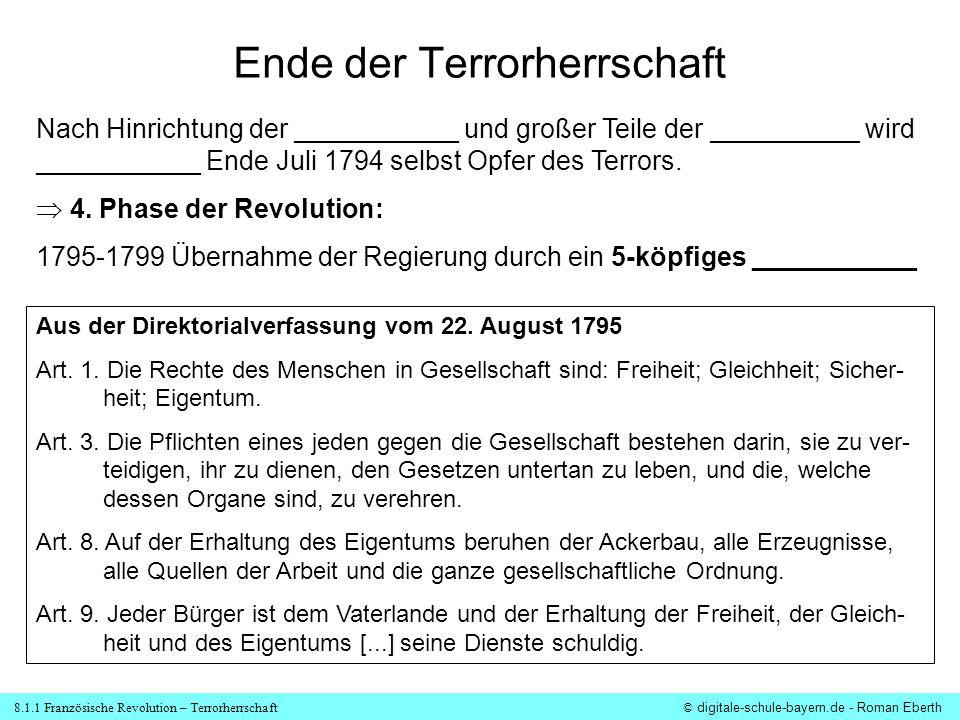 8.1.1 Französische Revolution – Terrorherrschaft© digitale-schule-bayern.de - Roman Eberth Ende der Terrorherrschaft Nach Hinrichtung der ___________