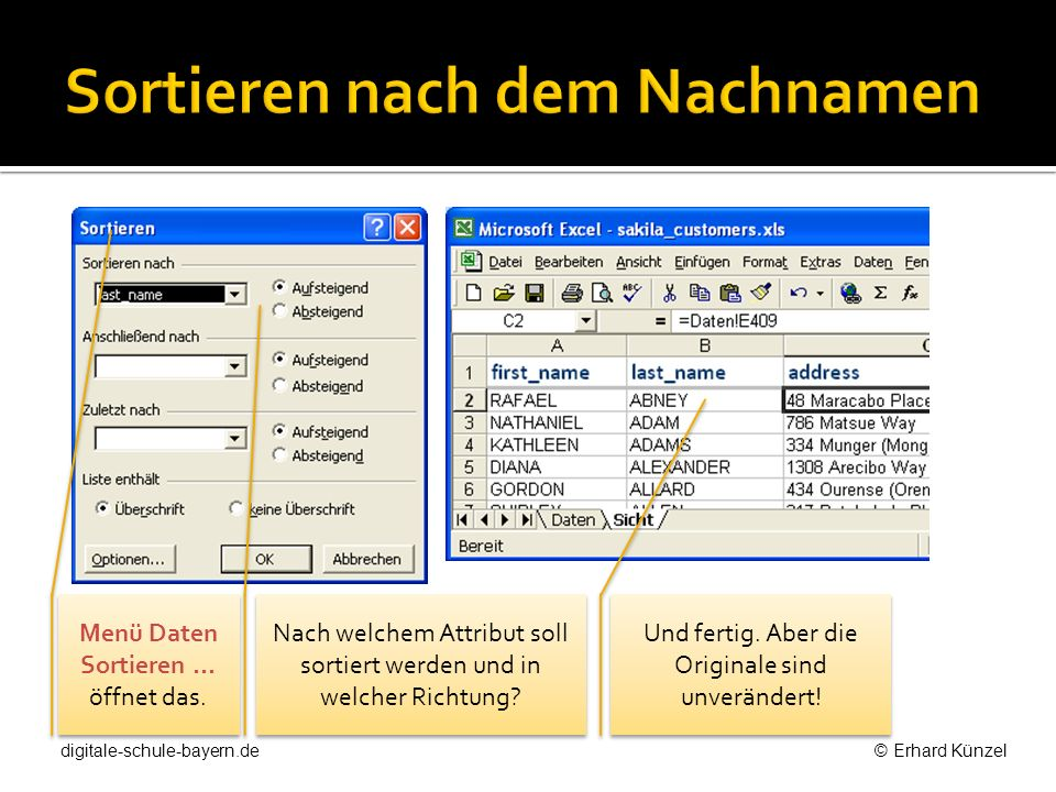 Menü Daten Filter AutoFilter Wir wählen (Benutzerdefiniert) Es erscheinen diese Kästchen.