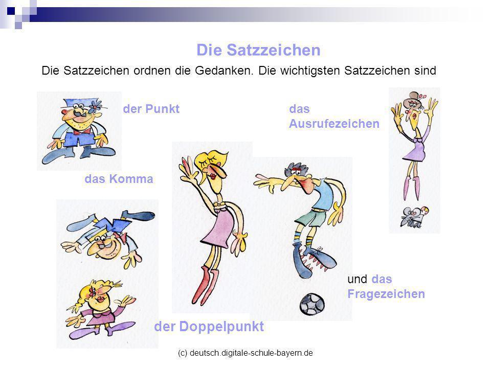 (c) deutsch.digitale-schule-bayern.de Der Punkt Der Punkt beendet den Satz.