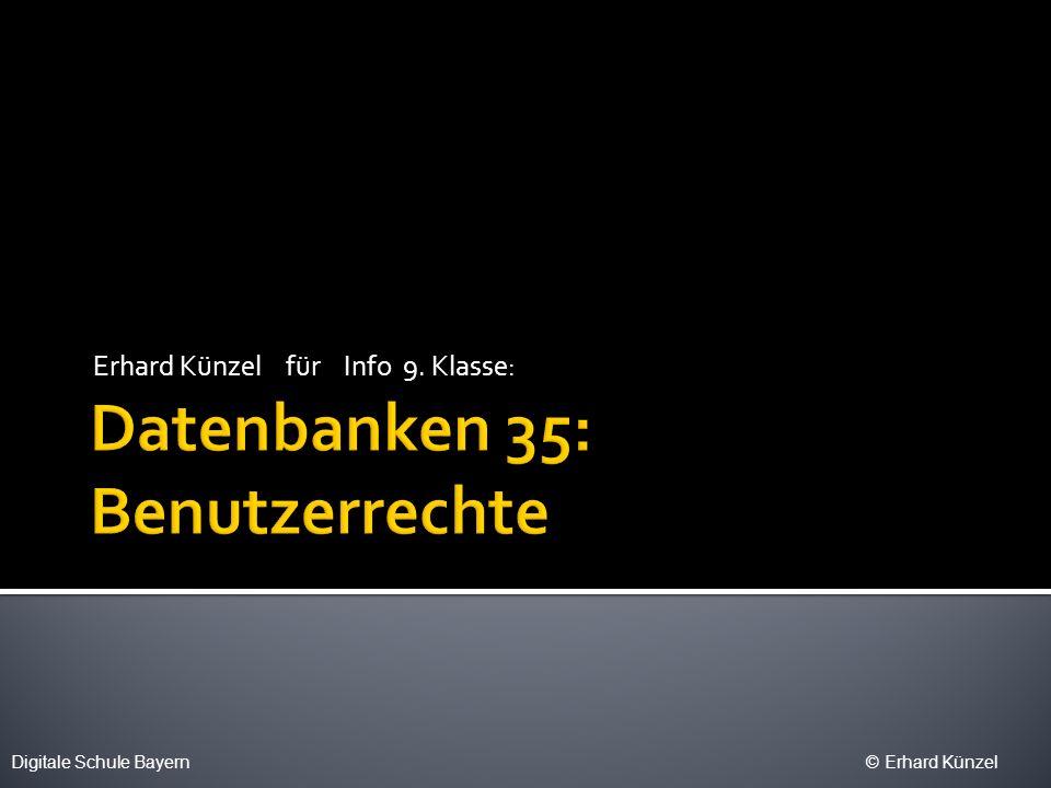 Erhard Künzel für Info 9. Klasse: Digitale Schule Bayern © Erhard Künzel