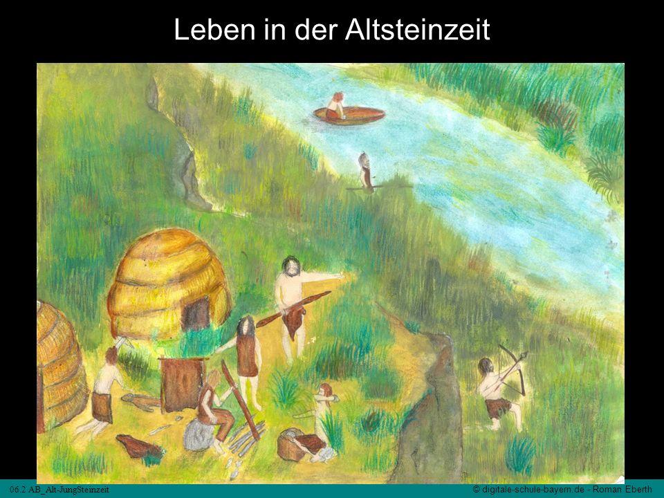 06.2 AB_Alt-JungSteinzeit © digitale-schule-bayern.de - Roman Eberth Leben in der Jungsteinzeit