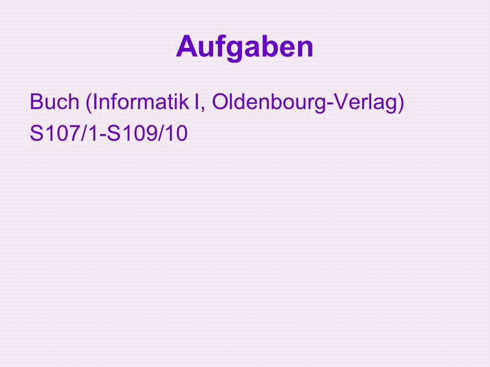 Aufgaben Buch (Informatik I, Oldenbourg-Verlag) S107/1-S109/10