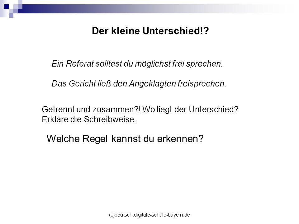 (c)deutsch.digitale-schule-bayern.de Der kleine Unterschied!? Ein Referat solltest du möglichst frei sprechen. Das Gericht ließ den Angeklagten freisp