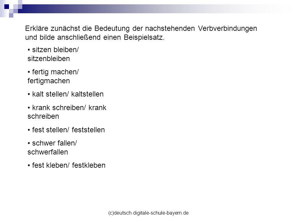 (c)deutsch.digitale-schule-bayern.de Erkläre zunächst die Bedeutung der nachstehenden Verbverbindungen und bilde anschließend einen Beispielsatz. sitz