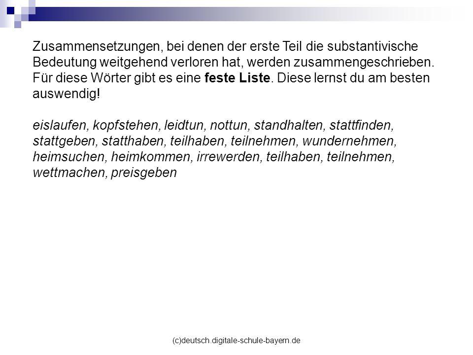 (c)deutsch.digitale-schule-bayern.de Zusammensetzungen, bei denen der erste Teil die substantivische Bedeutung weitgehend verloren hat, werden zusamme