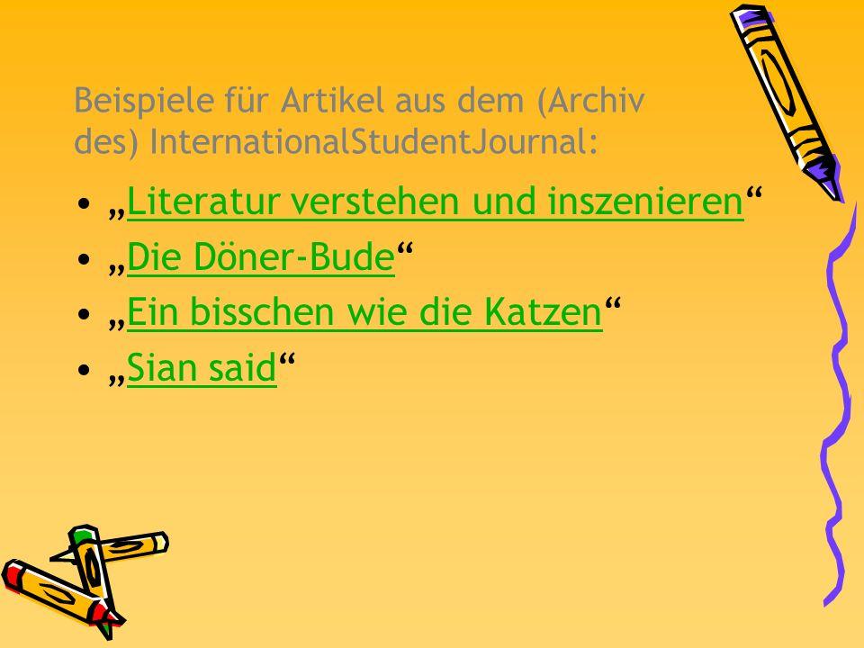 Beispiele für Artikel aus dem (Archiv des) InternationalStudentJournal: Literatur verstehen und inszenieren Die Döner-Bude Ein bisschen wie die Katzen