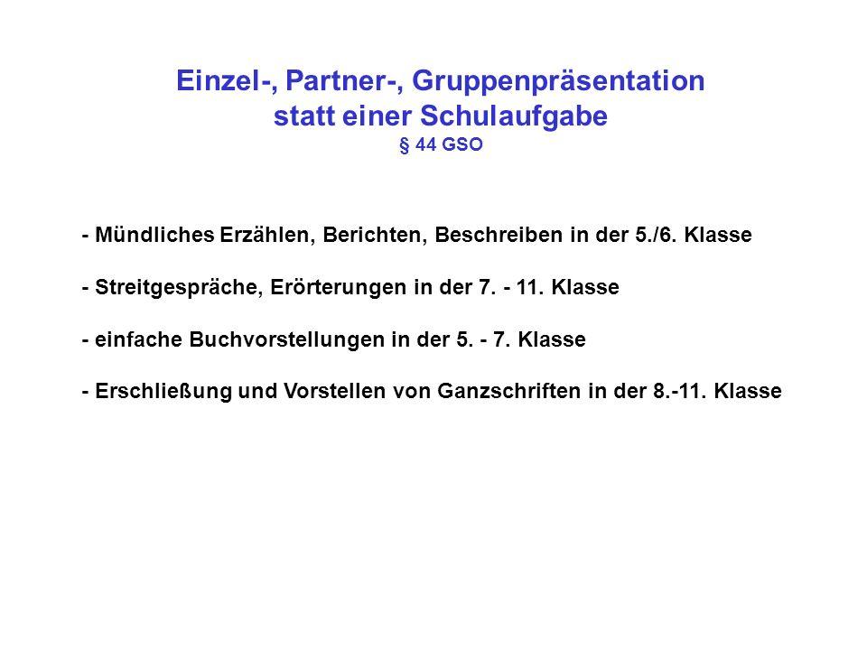 Einzel-, Partner-, Gruppenpräsentation statt einer Schulaufgabe § 44 GSO - Mündliches Erzählen, Berichten, Beschreiben in der 5./6. Klasse - Streitges