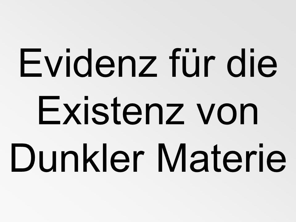 Evidenz für die Existenz von Dunkler Materie