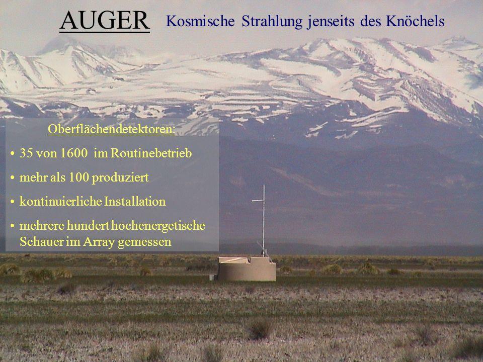AUGER Kosmische Strahlung jenseits des Knöchels Oberflächendetektoren: 35 von 1600 im Routinebetrieb mehr als 100 produziert kontinuierliche Installation mehrere hundert hochenergetische Schauer im Array gemessen
