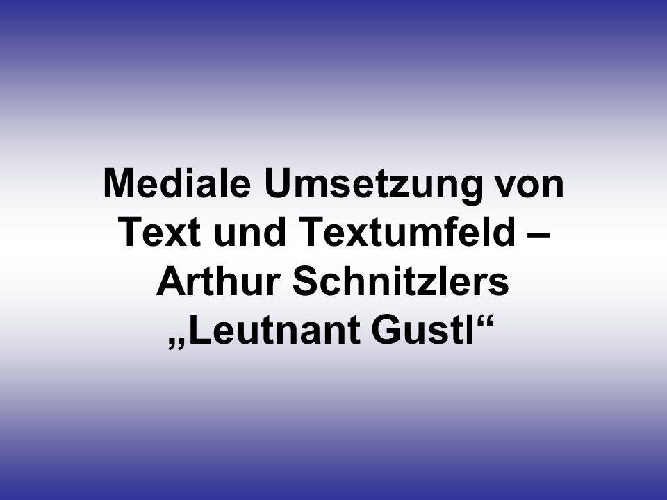 Mediale Umsetzung von Text und Textumfeld – Arthur Schnitzlers Leutnant Gustl