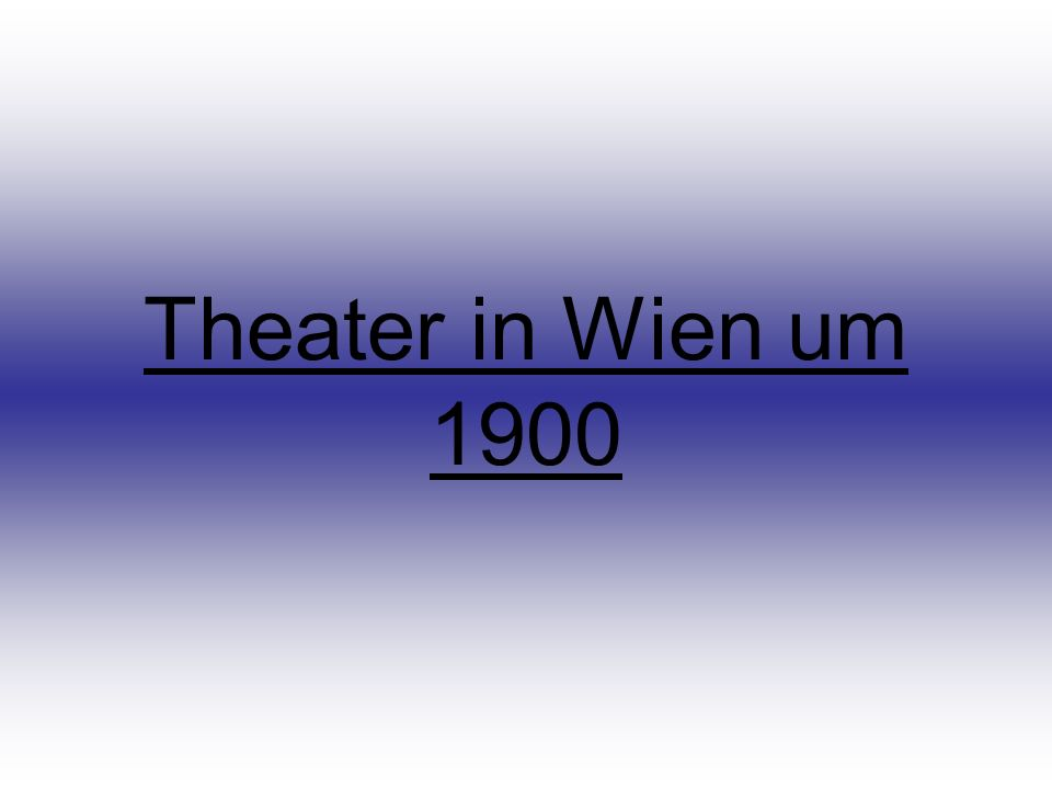 Theater in Wien um 1900