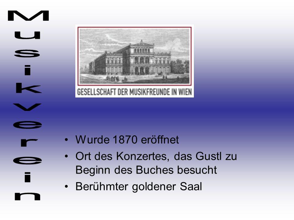 Wurde 1870 eröffnet Ort des Konzertes, das Gustl zu Beginn des Buches besucht Berühmter goldener Saal
