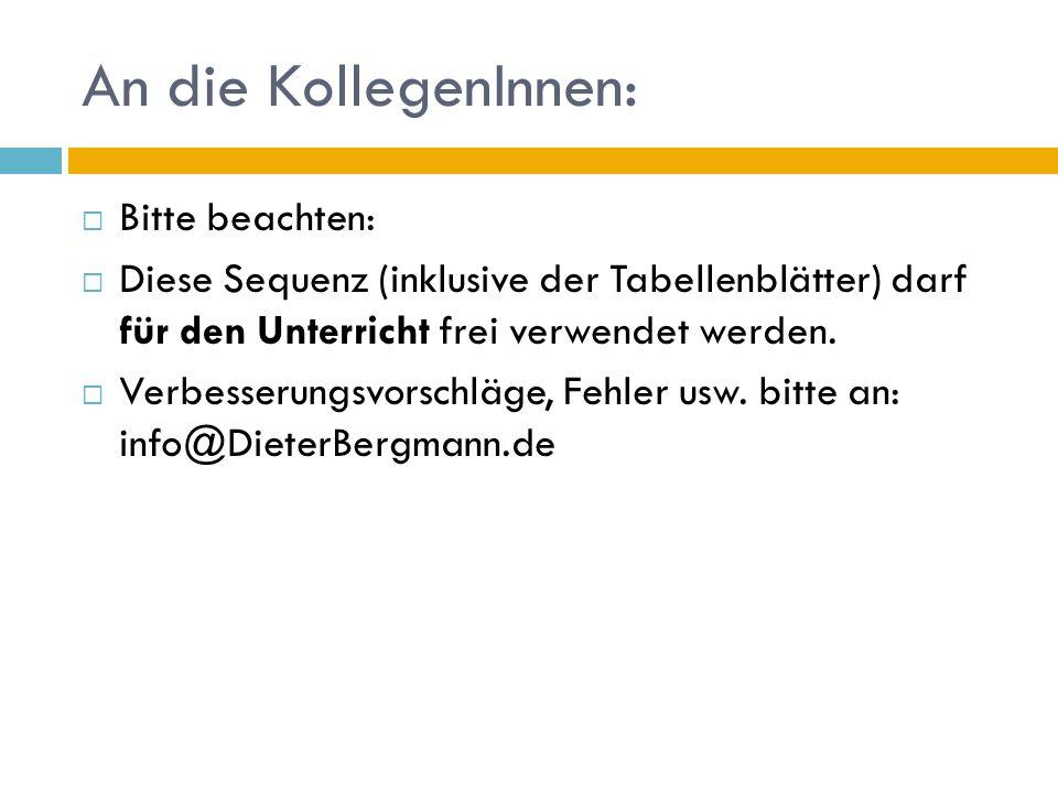 An die KollegenInnen: Bitte beachten: Diese Sequenz (inklusive der Tabellenblätter) darf für den Unterricht frei verwendet werden. Verbesserungsvorsch