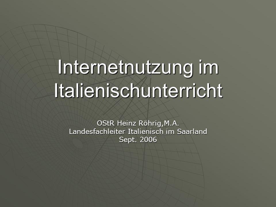 Internetnutzung im Italienischunterricht OStR Heinz Röhrig,M.A.