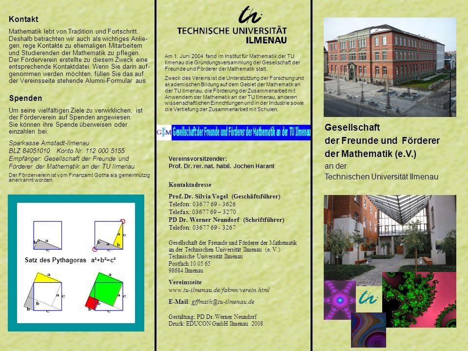 Gesellschaft der Freunde und Förderer der Mathematik (e.V.) an der Technischen Universität Ilmenau Am 1. Juni 2004 fand im Institut für Mathematik der