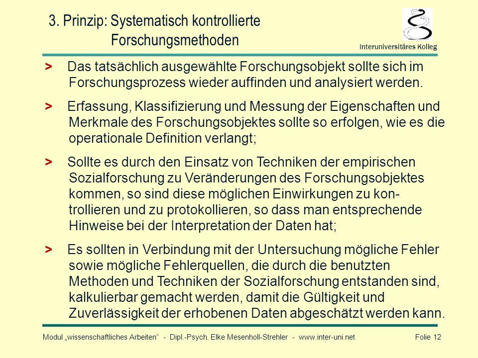 Modul wissenschaftliches Arbeiten - Dipl.-Psych. Elke Mesenholl-Strehler - www.inter-uni.net Folie 12 Interuniversitäres Kolleg 3. Prinzip: Systematis