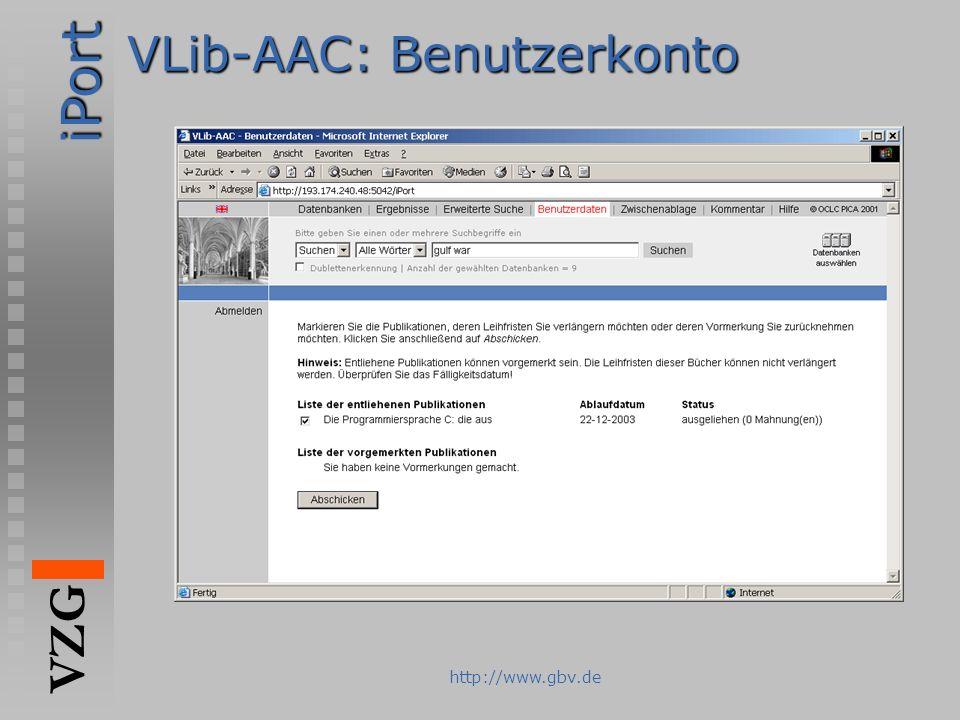 iPort VZG http://www.gbv.de VLib-AAC: Benutzerkonto