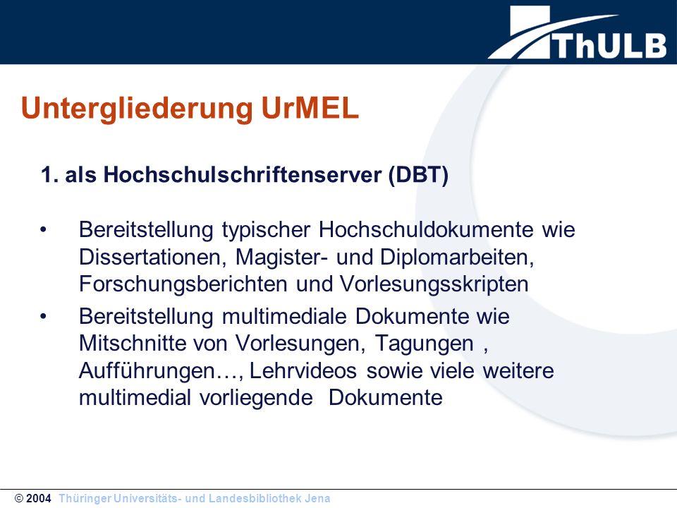 Untergliederung UrMEL Bereitstellung typischer Hochschuldokumente wie Dissertationen, Magister- und Diplomarbeiten, Forschungsberichten und Vorlesungs
