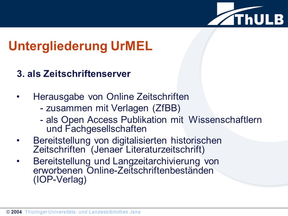 Untergliederung UrMEL Herausgabe von Online Zeitschriften - zusammen mit Verlagen (ZfBB) - als Open Access Publikation mit Wissenschaftlern und Fachge
