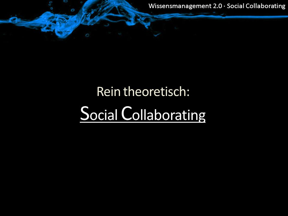 Wissensmanagement 2.0 · Social Collaborating Social .