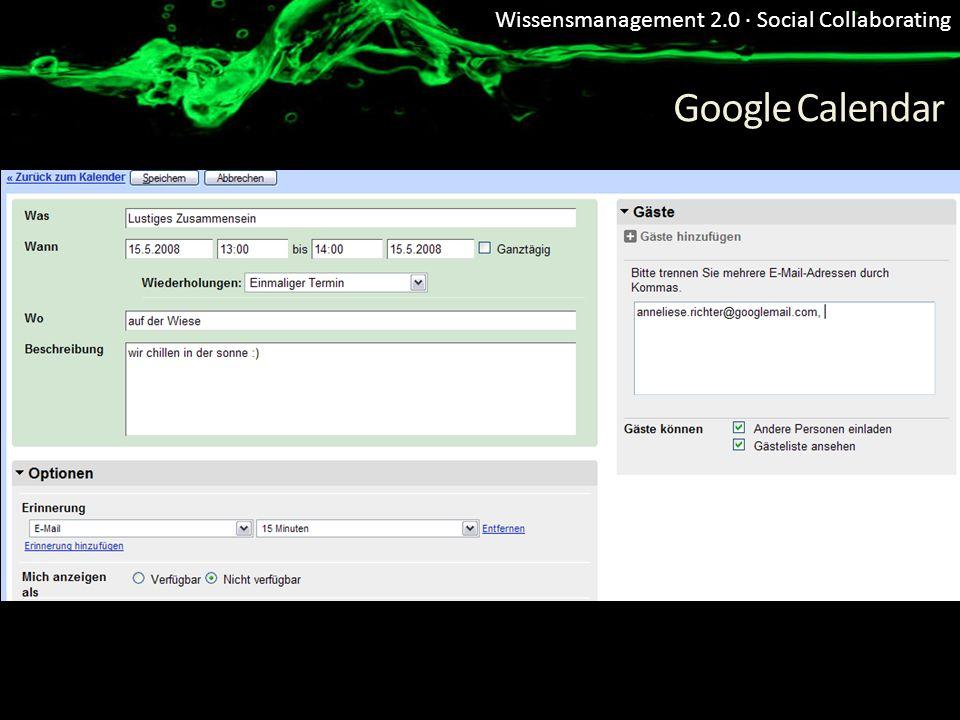 Wissensmanagement 2.0 · Social Collaborating Google Calendar