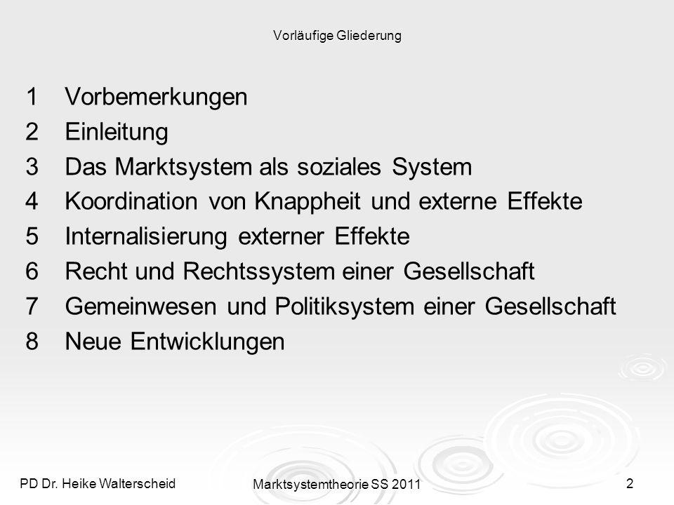 PD Dr. Heike Walterscheid Marktsystemtheorie SS 20113 1 Vorbemerkungen (Organisatorisches)