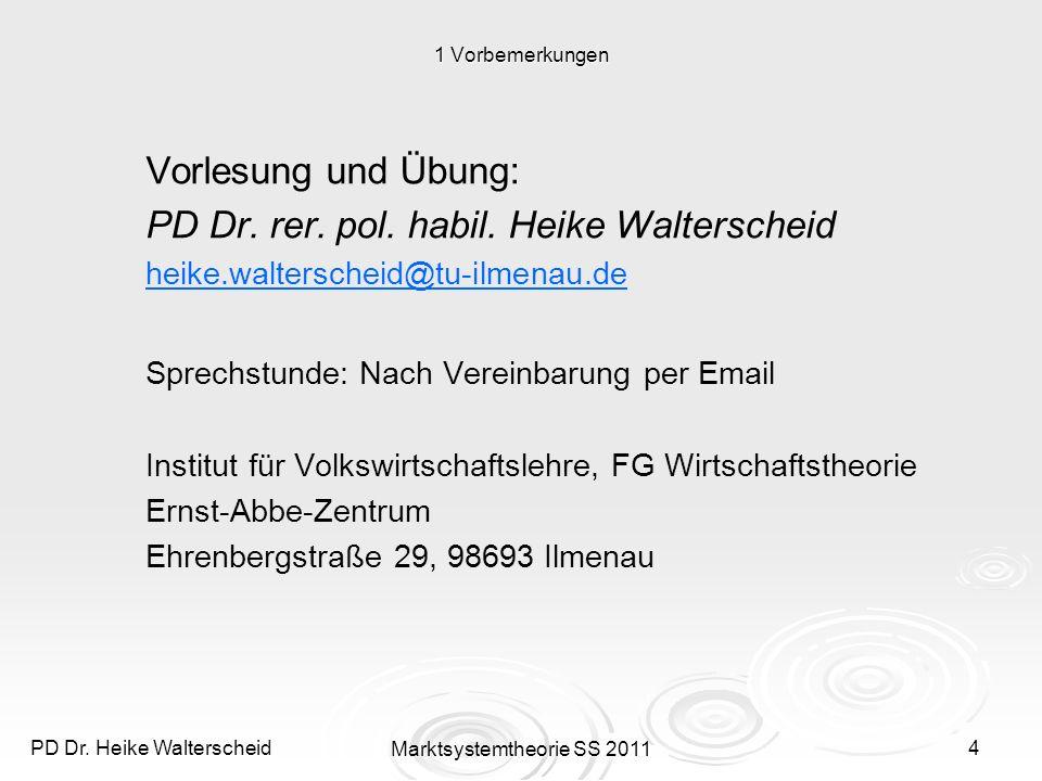 PD Dr.Heike Walterscheid Marktsystemtheorie SS 20115 1.