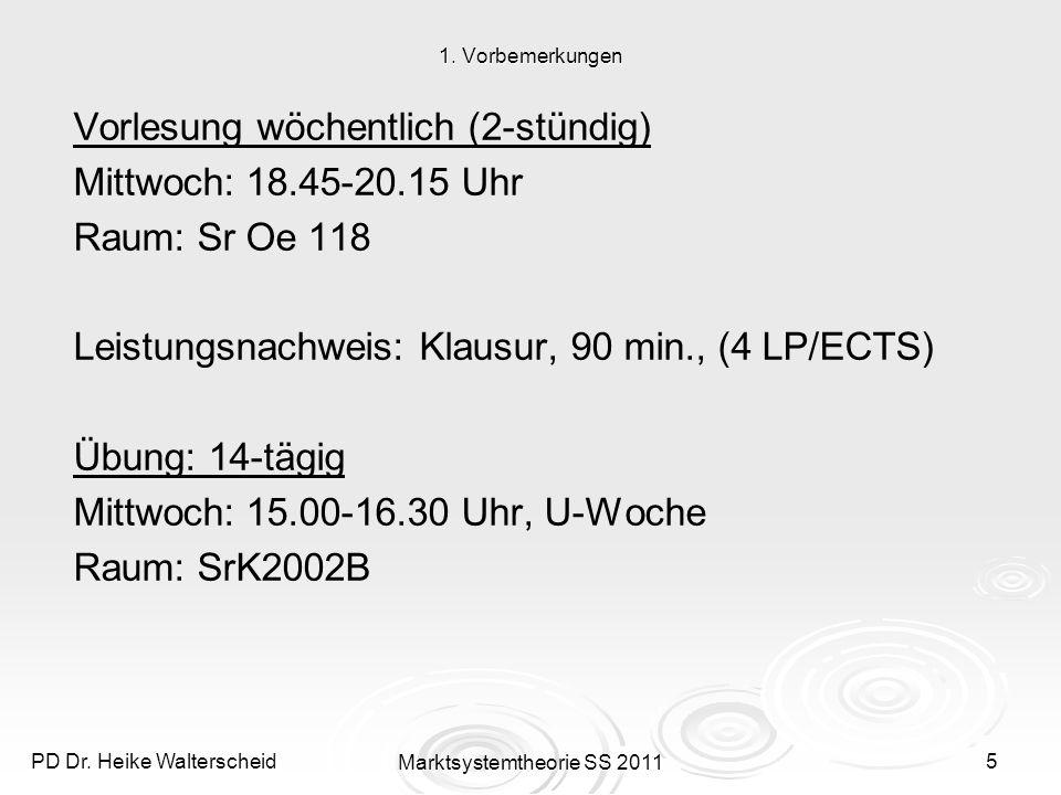PD Dr.Heike Walterscheid Marktsystemtheorie SS 20116 1.