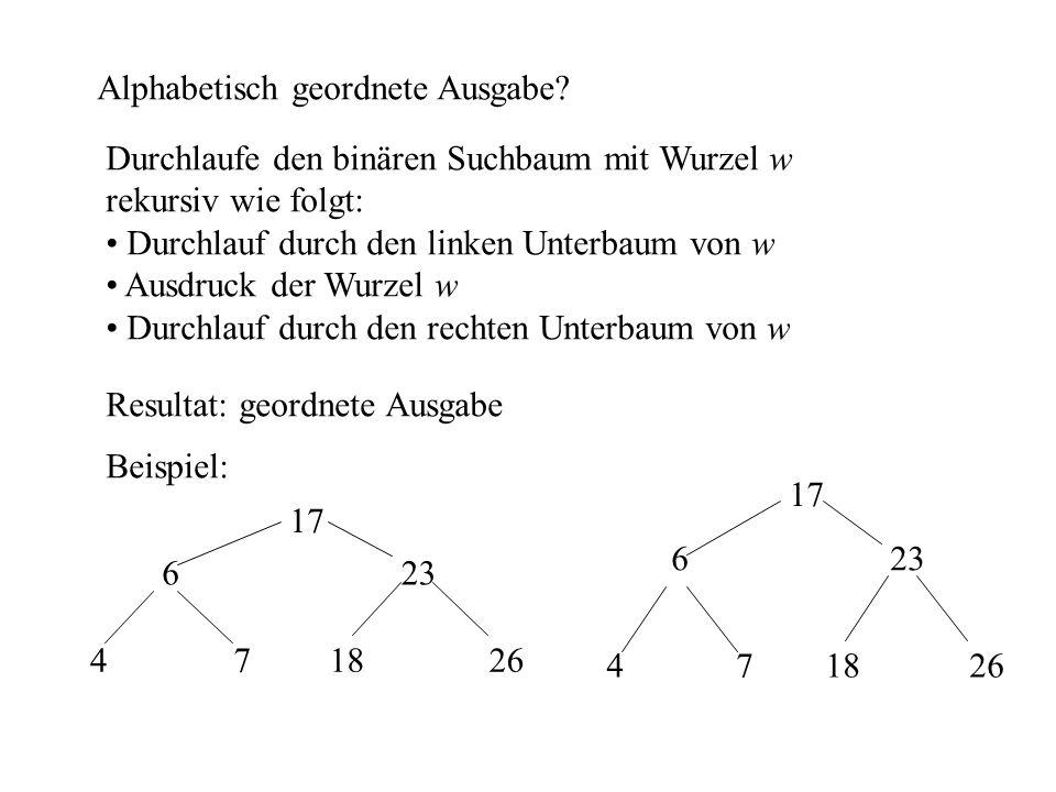 BinBaum * Einfuegen(BinBaum *B, char * k) { void strcpy(char *, char *); int strcmp(char *, char *); if (B == NULL) { BinBaum *Hilf = new BinBaum; str