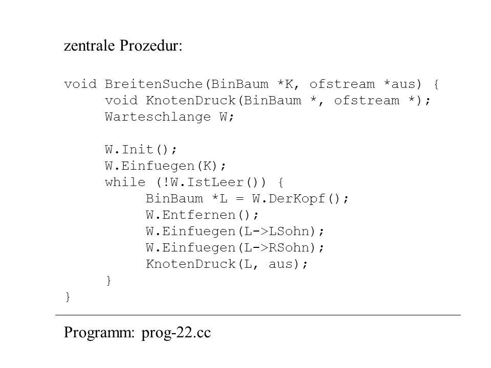 Änderung im Typ des Listen- elements Anpassung der Datentypen: struct BinBaum { char text[maxLen]; int zaehler; BinBaum * LSohn, *RSohn; }; struct Bau