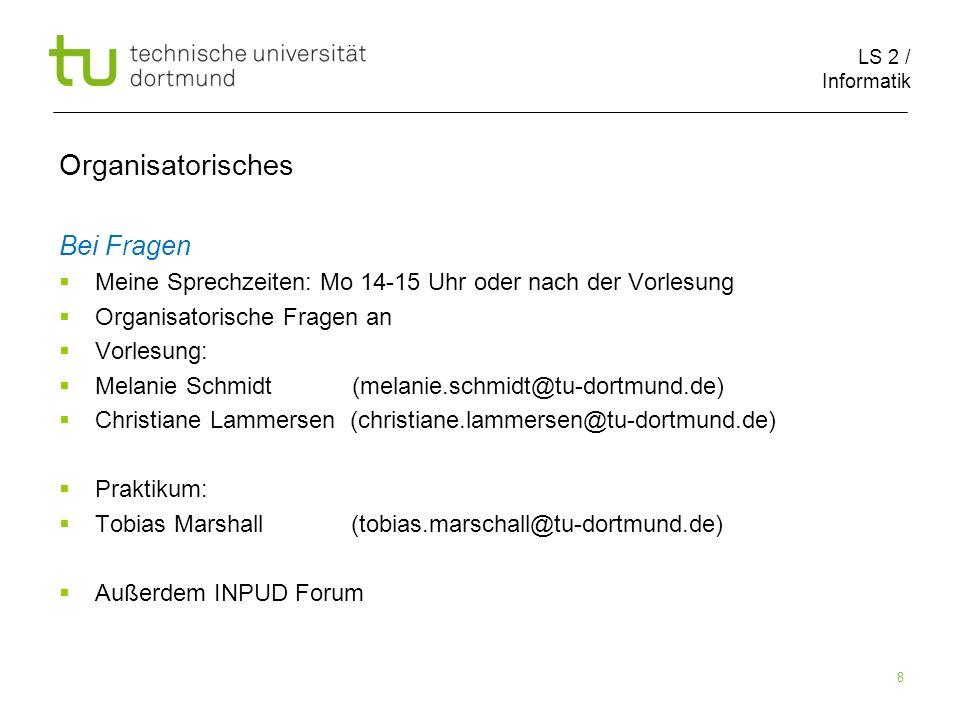 LS 2 / Informatik 9 Organisatorisches Klausurtermine 10.8.
