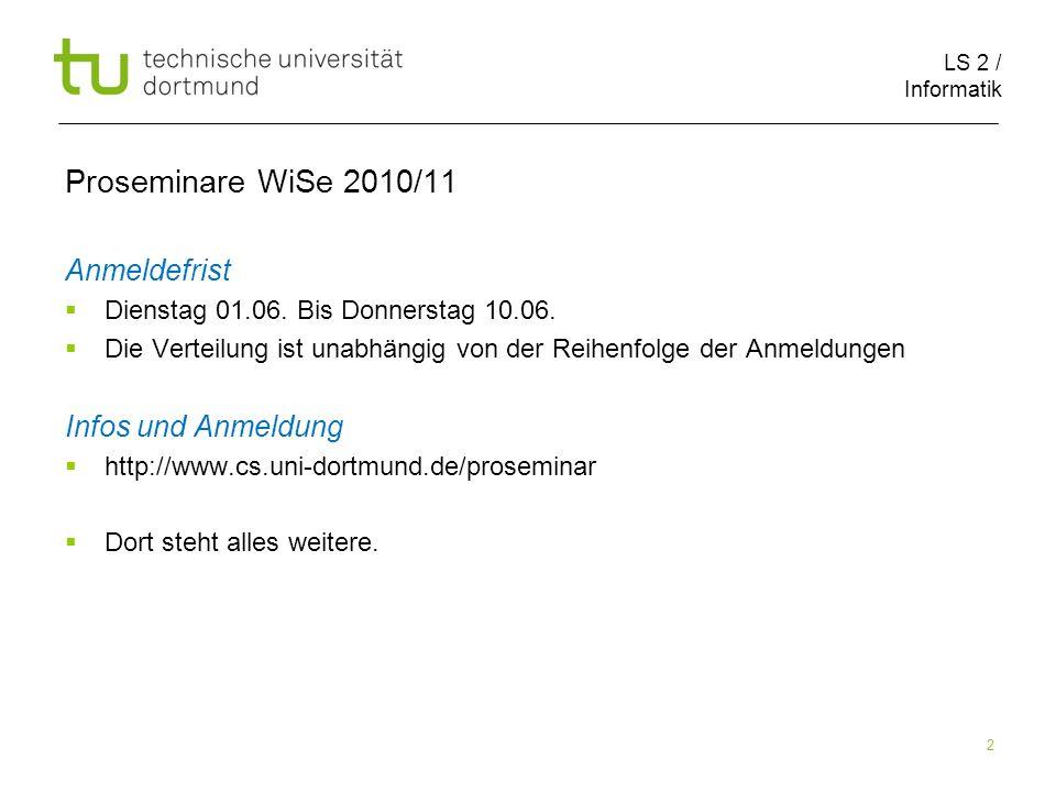 LS 2 / Informatik 2 Proseminare WiSe 2010/11 Anmeldefrist Dienstag 01.06.