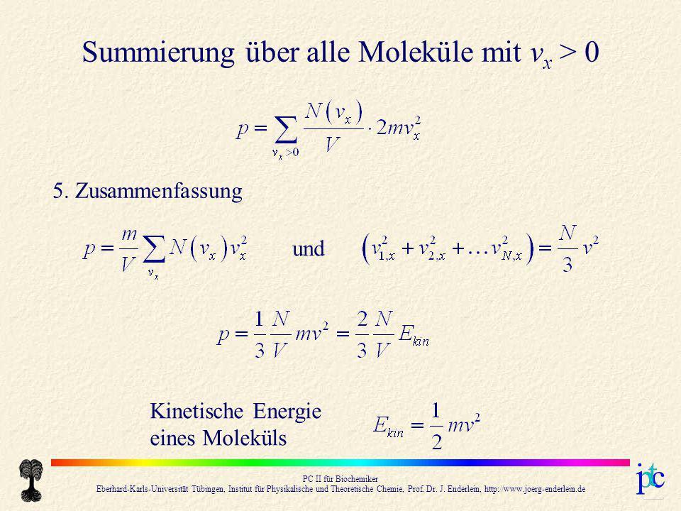 PC II für Biochemiker Eberhard-Karls-Universität Tübingen, Institut für Physikalische und Theoretische Chemie, Prof. Dr. J. Enderlein, http://www.joer