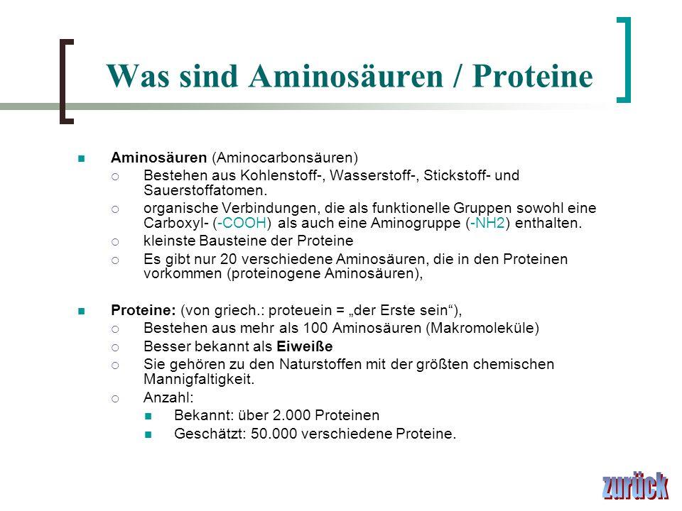 Was sind Aminosäuren / Proteine Aminosäuren (Aminocarbonsäuren) Bestehen aus Kohlenstoff-, Wasserstoff-, Stickstoff- und Sauerstoffatomen.