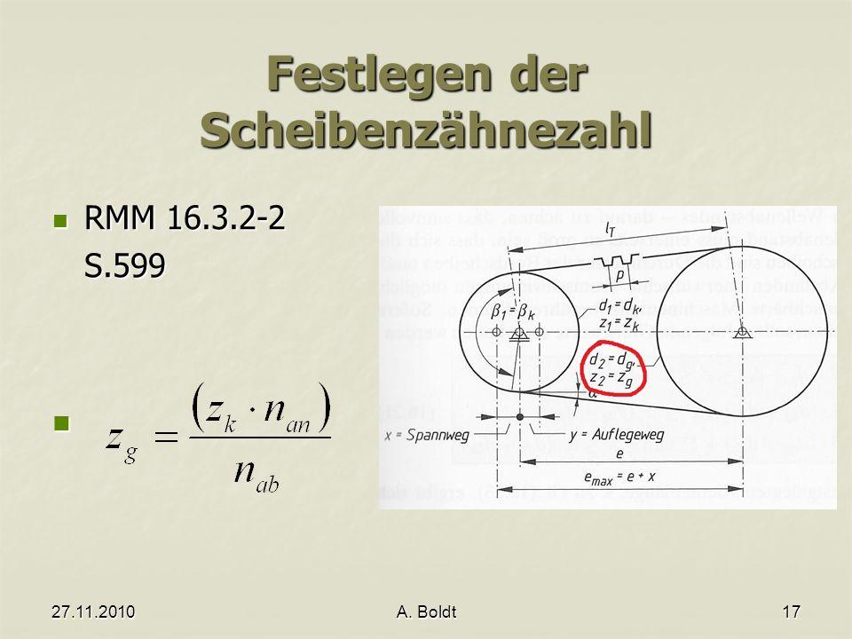 27.11.2010A. Boldt17 Festlegen der Scheibenzähnezahl RMM 16.3.2-2 RMM 16.3.2-2S.599
